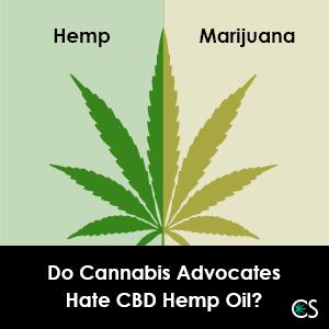 Do Cannabis Advocates Hate CBD Hemp Oil?